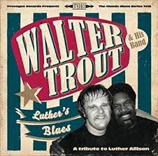 <b>Walter Trout</b> - <b>Luther's</b> Blues - A Tribute To Luther Allison ...