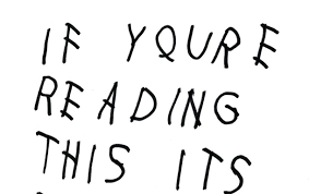Drake-if-youre-reading-this-its-too-late-a.jpg via Relatably.com