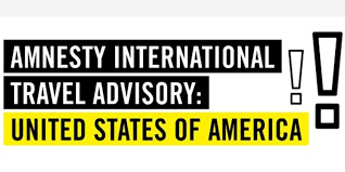 Amnesty International issues <b>US</b> travel <b>warning</b> - GOOD
