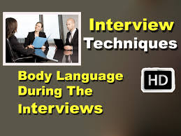 interview techniques hd body language during the interviews hd interview techniques hd body language during the interviews hd