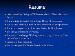 thomas jefferson years in office       resume after    resume after attending college of william  amp  mary  jefferson became a lawyer  after attending