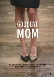 Goodbye Mom (2014)