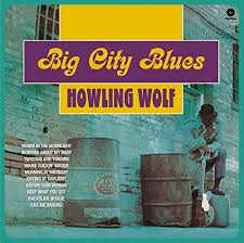 "<b>Howlin</b>' <b>Wolf</b>, ""Big City Blues"" (<b>180</b> Gram) — Underdog Records"