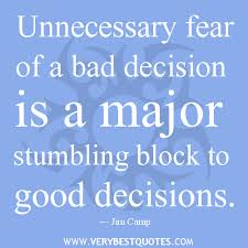 decision quotes, fear of bad decision quotes - Inspirational ...
