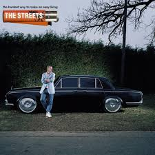 The <b>Streets – The Hardest</b> Way To Make An Easy Living Lyrics ...