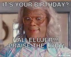 Birthday Quotes Funny Madea. QuotesGram via Relatably.com
