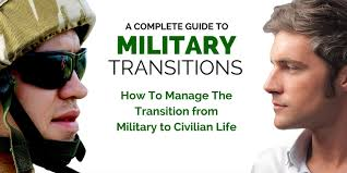 a complete guide to military transitions how to manage the transition from military to civilian life