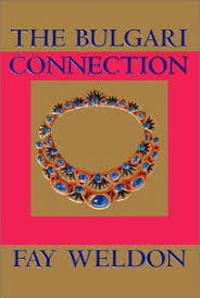 Fiction Book Review: THE <b>BULGARI</b> CONNECTION by <b>Fay Weldon</b> ...