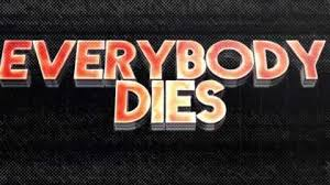 <b>Everybody Dies</b> | The Electric Castle Wiki | Fandom
