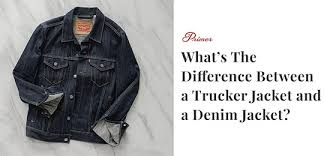 What's The Difference Between A <b>Trucker Jacket</b> And A <b>Denim</b> ...