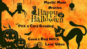Pick a Card Halloween Reading - Good/<b>Bad Witch</b> Love Vibes ...