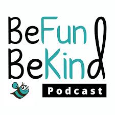 BeFun BeKind Podcast