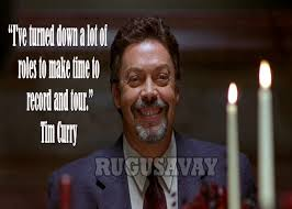 Tim Curry Legend Quotes. QuotesGram via Relatably.com
