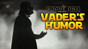 darth vader s humor explained rogue one a star wars story darth vader s humor explained rogue one a star wars story spoilers