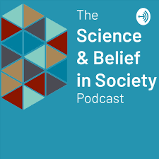 The Science & Belief in Society Podcast