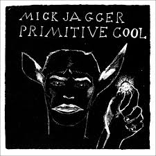 Graded on a Curve: <b>Mick Jagger</b>, <b>Primitive</b> Cool - The Vinyl District