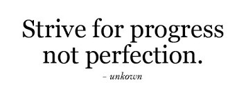 Strive for progress not perfection. | quotes | I ❤ Inspiration