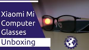 Xiaomi Mi <b>Computer Glasses</b> Unboxing - Blue Light Protection For ...