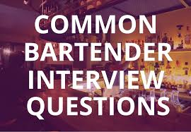 10 bartender interview questions and how to answer them