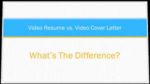 video resume vs video cover letter what s the difference video cover letter what s the difference