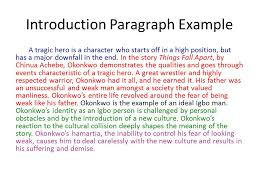 things fall apart analysis essay example paragraphs    ppt downloadintroduction paragraph example a tragic hero is a character who starts off in a high position