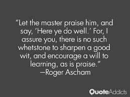 Roger Ascham Quotes. QuotesGram via Relatably.com