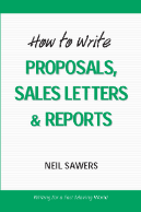 How to Write Proposals     NSG Books NSG Books This book covers in detail the elements in writing a business proposal  or a sales letter  or a report  It     s particularly suited to entrepreneurs