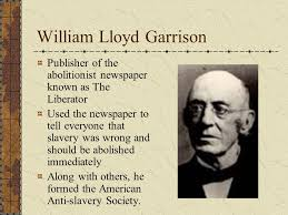 Image result for william lloyd Garrison