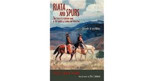 <b>Riata and</b> Spurs by <b>Charles</b> A. <b>Siringo</b>