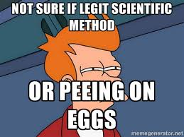NOT SURE IF LEGIT SCIENTIFIC METHOD OR PEEING ON EGGS - Futurama ... via Relatably.com