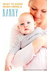 what to avoid when hiring a nanny things you shouldn t do hiring a nanny can be a stressful experience here s what to avoid when hiring a