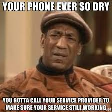 Your phone ever so dry You gotta call your service provider to ... via Relatably.com