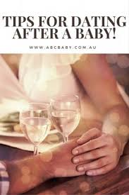 Tips To Dating After A Baby   ABC Blog   Australian Baby Card Pinterest