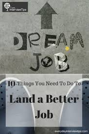 1000 images about interview tips job search tips 10 things you need to do to land a better job