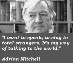 Adrian Mitchell's quotes, famous and not much - QuotationOf . COM via Relatably.com