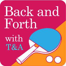 Back and Forth with T&A
