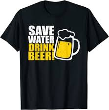 Save Water Drink Beer! Beer T-Shirt: Clothing - Amazon.com