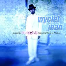 <b>Wyclef Jean</b> presents The <b>Carnival</b> featuring Refugee Allstars (feat ...