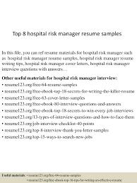 top8hospitalriskmanagerresumesamples 150517042754 lva1 app6892 thumbnail 4 jpg cb 1431836936