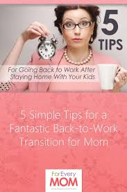 best ideas about back to work employee incentive 5 simple tips for a fantastic back to work transition for mom