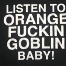 <b>Orange Goblin</b> (@OrangeGoblin1)   Twitter