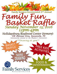 nd annual family fun basket raffle family services incorporated fun basket raffle on sunday 13th from noon 4 at the duncansville readiness center armory the event will include basket raffles 50 50