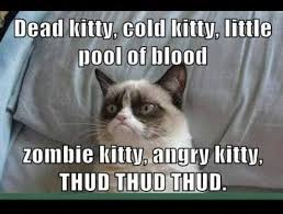 A twist on soft kitty song.   Zombie   Pinterest   Grumpy Cat ... via Relatably.com