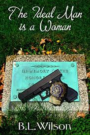 The <b>Ideal</b> Man: is a woman - Kindle edition by B.L. Wilson, LLPix ...