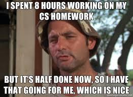 Life of a Computer Science major : AdviceAnimals via Relatably.com
