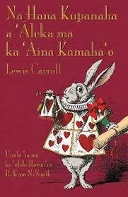 lewis carroll o ka ana o alice ma wonderland alices adventures in wonderland hawaiian edition