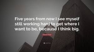 chanel iman quote five years from now i see myself still working chanel iman quote five years from now i see myself still working hard to