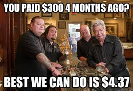Cheap Pawn Stars memes | quickmeme via Relatably.com