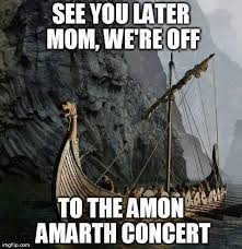 These Amon Amarth meme's never get old. #Amon #Amarth #melodic ... via Relatably.com