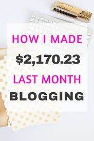 best images about best work at home work blogging income report see how i made over 2 000 last month blogging in just 10